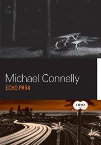 Echo Park (Harry Bosch #12) Michael Connelly