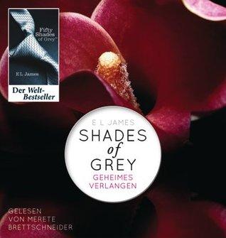 Geheimes Verlangen (Shades of Grey, #1)