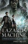 The Lazarus Machine (Tweed & Nightingale Adventures, #1)
