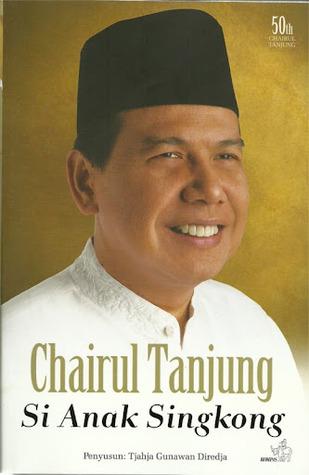 Chairul Tanjung Si Anak Singkong - 15733451