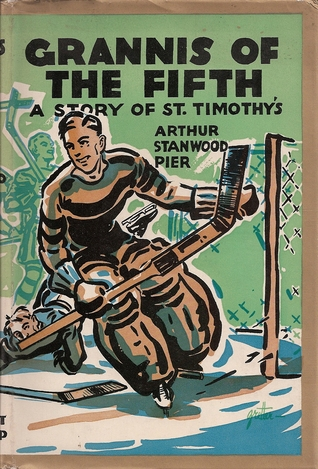 Grannis of the Fifth: A Story of St. Timothys  by  Arthur Stanwood Pier