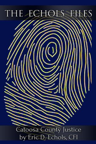 The Echols Files: Catoosa County Justice Eric D. Echols