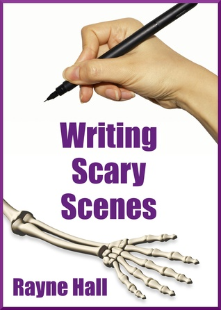 Writing Scary Scenes (Writers Craft #2)  by Rayne Hall />