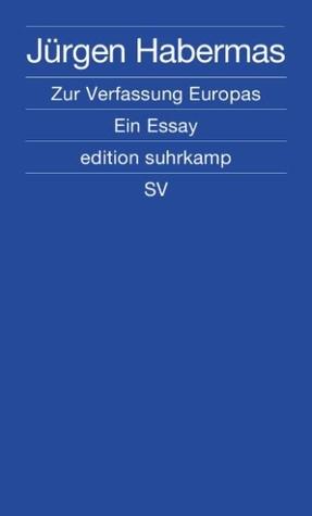 Zur Verfassung Europas: Ein Essay