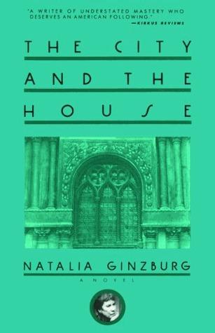 http://edith-lagraziana.blogspot.com/2016/04/city-and-house-by-natalia-ginzburg.html