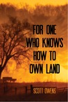 For One Who Knows How to Own Land