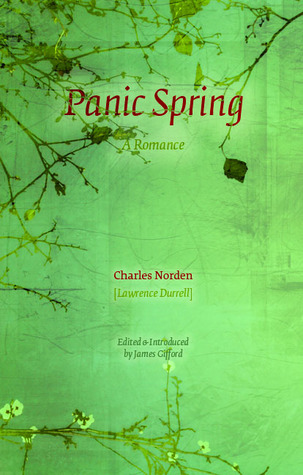 Panic Spring: a Romance (E L S Monograph Series)  by  Lawrence Durrell