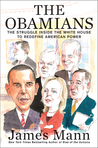 The Obamians: How a Band of Newcomers Redefined American Power