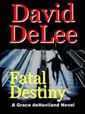 Fatal Destiny David DeLee