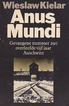 Anus Mundi: gevangene 290 overleefde vijf jaar Auschwitz Wiesław Kielar