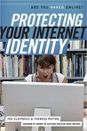 Protecting Your Internet Identity by Ted Claypoole
