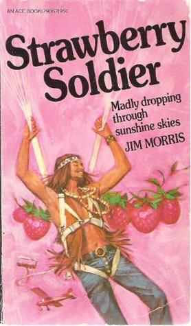 Strawberry Soldier  by  Jim   Morris