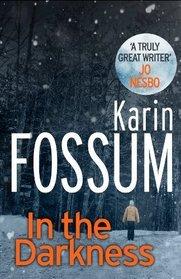 In the Darkness  (Inspector Konrad Sejer #1)  - Karin Fossum