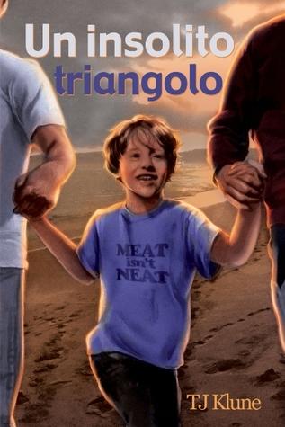 Un insolito triangolo (2012) by T.J. Klune
