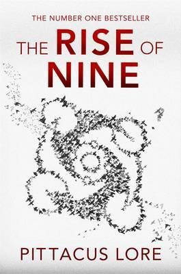 The Rise of Nine (Lorien Legacies, #3)