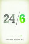 24/6: A Prescription for a Healthier, Happier Life