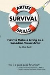 Artist Survival Skills: How to make a living as a Canadian Visual Artist