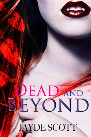 Dead And Beyond (Ancient Legends, #4) Jayde Scott