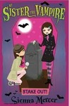 Stake Out! (My Sister The Vampire, #12)