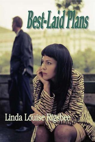 Best-Laid Plans Linda Louise Rigsbee