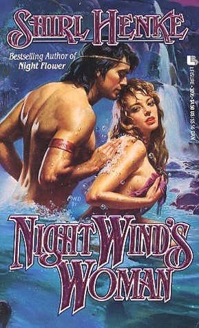 Night Wind's Woman (Santa Fe Trilogy) Shirl Henke