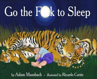 https://www.goodreads.com/book/show/11192642-go-the-fuck-to-sleep