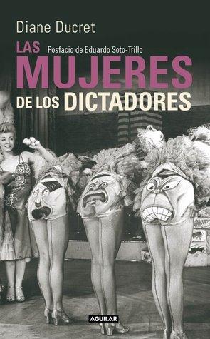 Las mujeres de los dictadores.