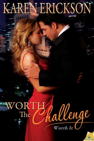 Worth The Challenge (2012) by Karen  Erickson