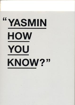 Yasmin How You Know? (2012)