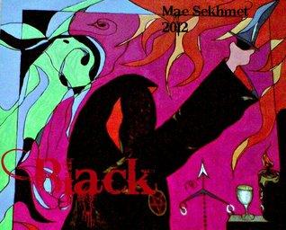Black: A Novel Mae Sekhmet
