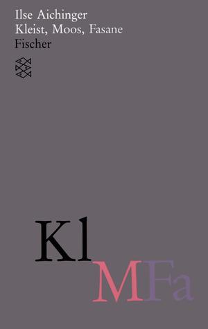 Gesammelte Werke: Kleist, Moos, Fasane: Bd 5 Ilse Aichinger