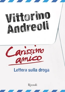 Carissimo amico: Lettera sulla droga  by  Vittorino Andreoli