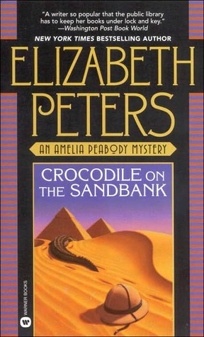 Crocodile on the Sandbank (Amelia Peabody) - Elizabeth Peters