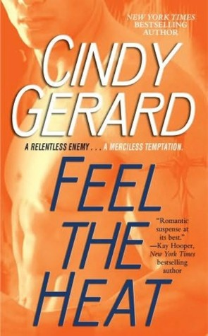 Book Review: Cindy Gerard's Feel the Heat