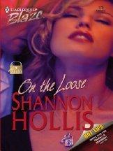 On The Loose (Harlequin Blaze #170)(Lock & Key) Shannon Hollis