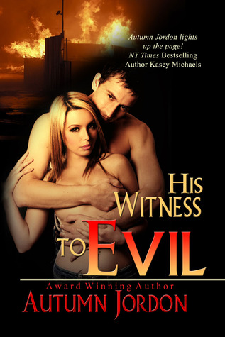 His Witness To Evil by Autumn Jordon