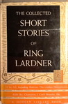 The Collected Stories of Ring Lardner (Modern Library)