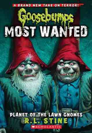 Planet of the Lawn Gnomes (Goosebumps Most Wanted, #1)