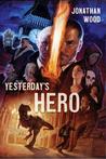 Yesterday's Hero (Arthur Wallace, #2)