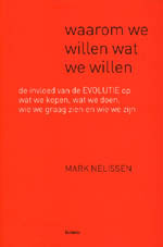 Waarom we willen wat we willen  by  Mark Nelissen