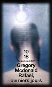 Rafael, derniers jours Gregory McDonald
