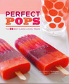 Perfect Pops: The 50 Best Classic and Cool Treats