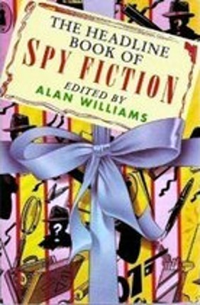 The Headline Book Of Spy Fiction Alan Williams