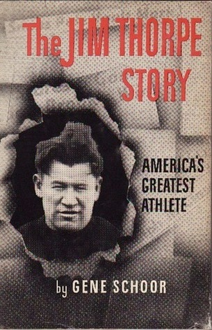 The Jim Thorpe Story- America's Greaatest Athlete Gene Schoor
