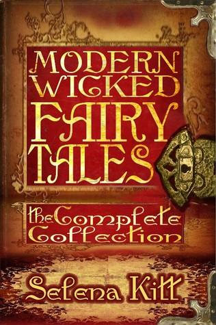 Modern Wicked Fairy Tales - Selena Kitt