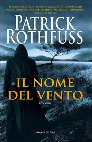 Il nome del vento - [Patrick Rothfuss]