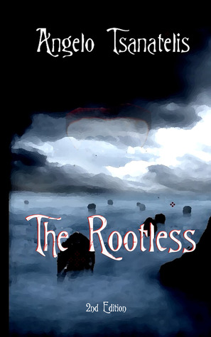 The Rootless  by Angelo Tsanatelis  />