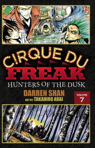 Cirque Du Freak: Hunters of the Dusk, Vol. 07 (Cirque Du Freak: The Manga, #7)
