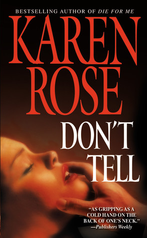 Book Review: Karen Rose's Don't Tell