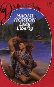 Lady Liberty (Silhouette Desire, No 320) Naomi Horton